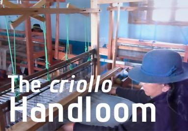 The Criollo handloom